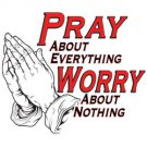 Pray About Everything Worry About Nothing Tee Shirt