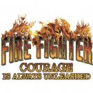 Firefighter Courage is Always Unleashed Tee Shirt