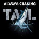 Always Chasing Tail Fishing Tee Shirt