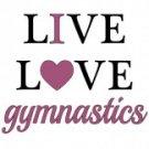 Live Love Gymnastics Tee Shirt