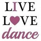 Live Love Dance Tee Shirt