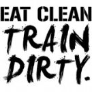 Eat Clean Train Dirty Tee Shirt