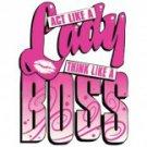 Act Like A Lady Think Like A Boss Tee Shirt