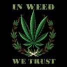 In Weed We Trust Tee Shirt