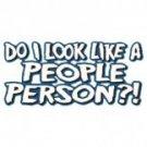 Do I Look Like A People Person Tee Shirt