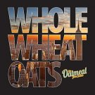 Whole Wheat Oats