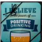 I Believe.. power of positive drinking cork drink coasters