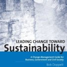 Leading Change Toward Sustainability: A Change-Management Guide For Business,