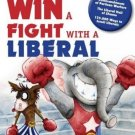 How To Win A Fight With A Liberal            (Paperback)