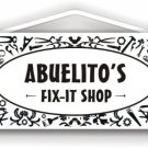 Abuelito's Fix-It Shop - Indoor/outdoor Sign
