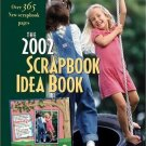 The 2002 Scrapbook Idea Book: Over 365 New Memory Album Ideas