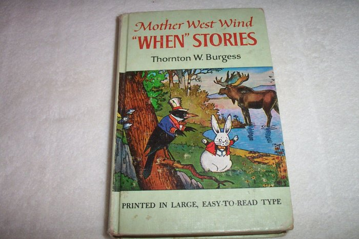 """1917 Mother West Wind, """"When"""" Stories by Thornton W. Burgess"""
