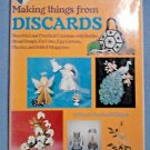 Making Things from Discards : Beautiful and Practical Creations DIY OOP Recycle