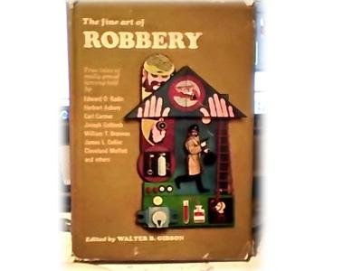 FINE ART OF ROBBERY~TRUE TALES OF REALLY GRAND LARCENY~