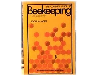 COMPLETE GUIDE TO BEEKEEPING~MORSE~HB DJ~MAKE HONEY