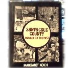 SANTA CRUZ COUNTY~PARADE OF THE PAST~KOCH~ILLUS HB~
