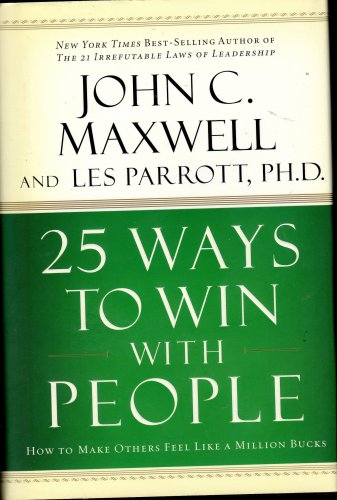 25 Ways To Win With People By John C Maxwell