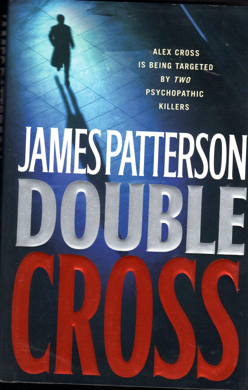 Double Cross (Alex Cross Novel) by James Patterson