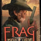 Frag Dead Lands Game