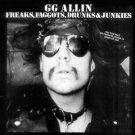 G.G. Allin Freaks, Faggots, Drunks and Junkies [Vinyl] Factory Sealed New