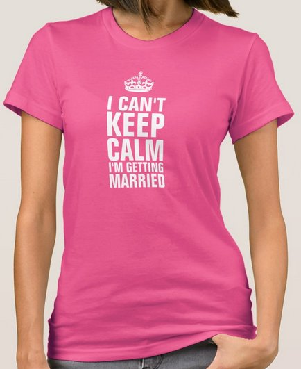 T-Shirt - Keep Calm Getting Married