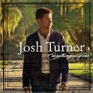 "$17 Josh Turner ""Everything"" Country Hits CD  + Free Bonus CD = $3 Shipping !"