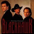"""$17 BLACKHAWK """"Strong Enough"""" Hits CD + Free Bonus Country Mix CD $3 Ships 2 CD"""