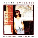 $17 Patty Loveless The Trouble with the Truth Hits CD + Free Bonus Country Mix !