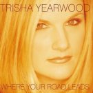 "$17 TRISHA YEARWOOD ""Where Your Road Leads"" Hits CD + FREE COUNTRY MIX CD !!!"