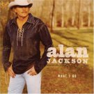 $17 Alan Jackson What I Do Hits CD + Free Country Mix CD $3 Ships Two CD's !!!