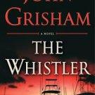 The Whistler by John Grisham (2016, Hardcover) - NEW SHIP WORLDWIDE