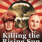 Killing the Rising Sun How America Vanquished World War II Bill O'Reilly NEW