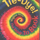 Tie Dye! The How-To Book Paperback by Virginia Gleser