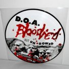 D.O.A. bloodlied but unbowed LP PICTURE DISC Vinyl Record PUNK doa