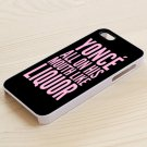 yonce Like LiQUor iphone 6 case, iPhone 6 cover, iPhone 6 accsesories