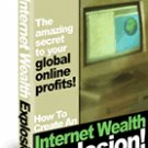How to Create an Internet Wealth Explosion