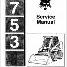 Bobcat 753 Skid Steer Loader Service Repair Workshop Manual CD