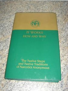 It Works How And Why NA 12 Steps And Twelve Traditions Of Narcotics Anonymous