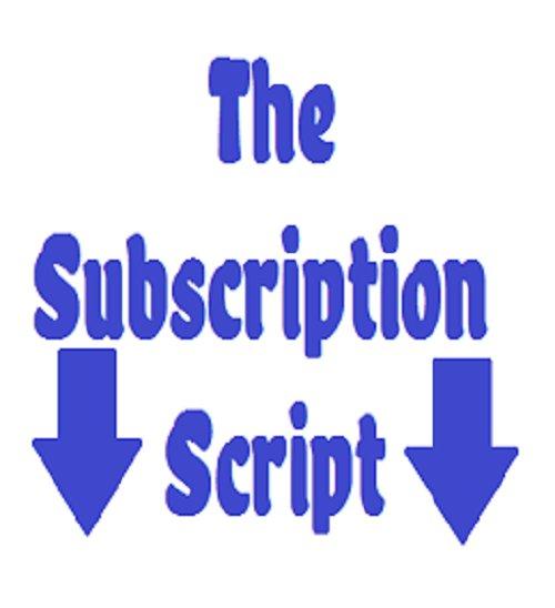 The Subscription Script
