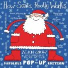 How Santa Really Works Pop-Up Edition by Alan Snow  New!