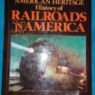 The American Heritage History of Railroads in America by Oliver Jensen