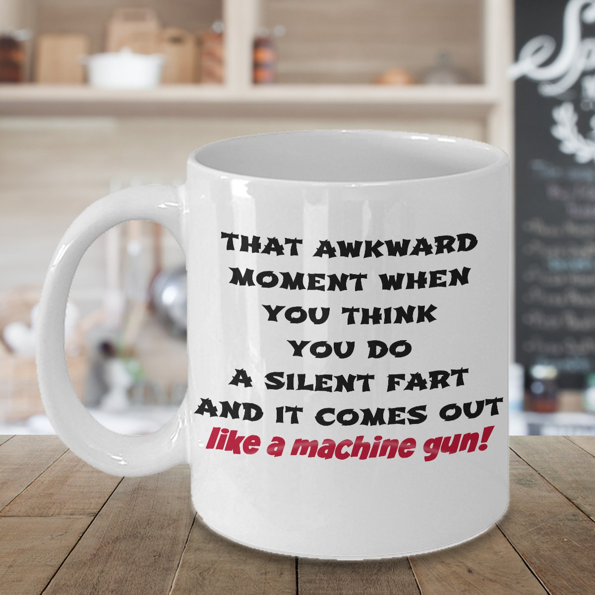 FART LIKE A MACHINE GUN 11OZ Mug - Novelty Ceramic Coffee Tea Cup