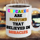 Funny CUPCAKE MIRACLE 11oz Mug Novelty Ceramic Coffe Tea Cup