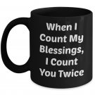 WHEN I COUNT MY BLESSINGS 110Z Mug Novelty Ceramic Coffe Tea Cup Ideal Gift