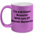 Funny BRILLIANT BRUNETTE 110Z Mug Novelty Ceramic Coffe Tea Cup Ideal Gift
