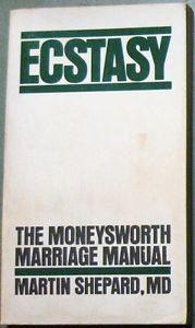 ECSTASY THE MONEYSWORTH MARRIAGE MANUAL by Martin Shepard MD PAPERBACK BK: VG-EX