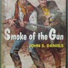 SMOKE OF THE GUN by John S. Daniels PAPERBACK BOOK SIGNET May 1963: ACCEPTABLE