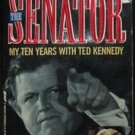 THE SENATOR MY TEN YEARS WITH TED KENNEDY by Richard E Burke ST. MARTINS PB: VG
