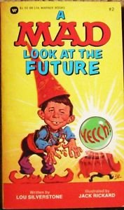 A MAD LOOK AT THE FUTURE# 2 by Lou Silverstone WARNER PB May 1978 1st Print: NM