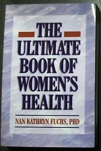 THE ULTIMATE BOOK OF WOMEN'S HEALTH Nan Kathryn Fuchs PhD PB Soundview: LIKE NEW